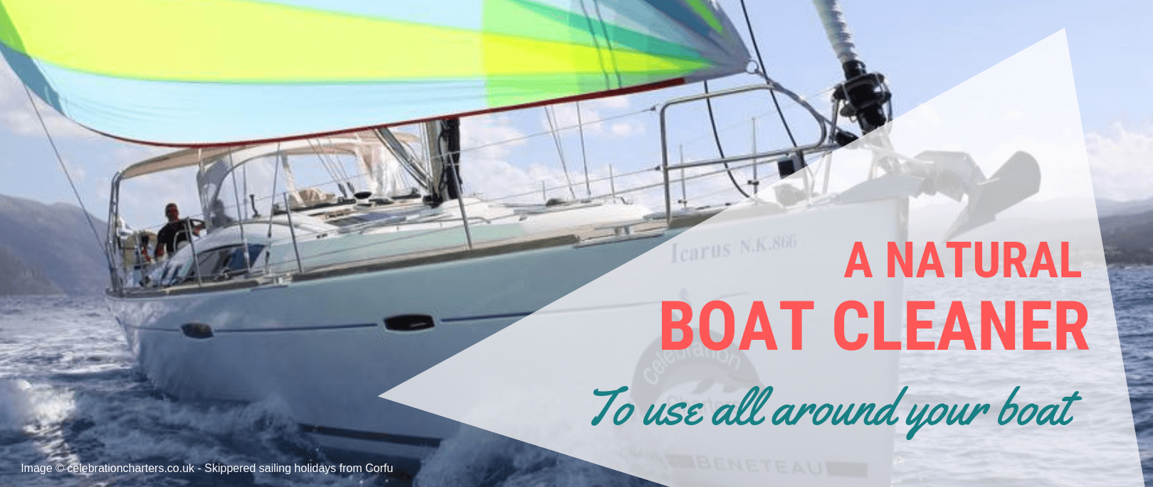 A Beneteau sailing boat in full sail with graphic saying a natural boat cleaner to use all around your boat